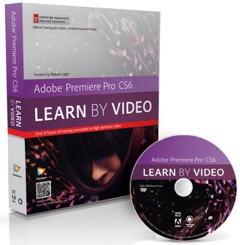 Adobe Premiere Pro CS6: Learn by Video: Core Training in Video Communication 1st edition by Jago, Maxim, video2brain (2012) Paperback