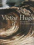 Victor Hugo - Dessins visionnaires
