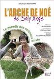 L'arche de Noé de Soly Ange de Soly Ange Deschamps,Alain Delon (Préface),Rémy Julienne (Préface) ( 14 novembre 2013 )