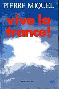 Vive la France ! par Pierre Miquel