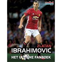 Zlatan Ibrahimovic: het ultieme fanboek (Voetbal International Kids)