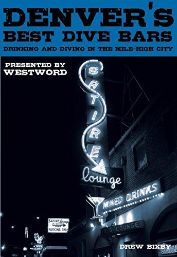 Denver's Best Dive Bars: Drinking and Diving in the Mile-High City -