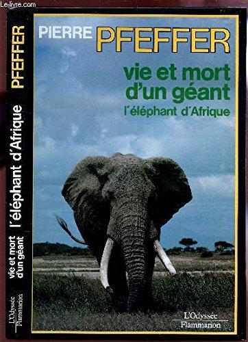 Vie et mort d'un géant : L'éléphant d'Afrique