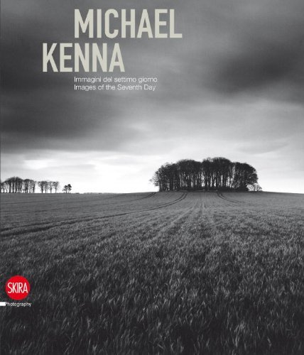 Michael Kenna: Images of the Seventh Day 1974-2009: Written by Sandro Parmiggiani, 2011 Edition, (Bilingual) Publisher: Skira Editore [Hardcover]