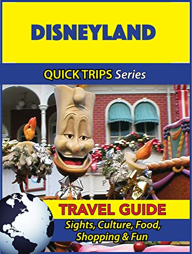 Disneyland Travel Guide (Quick Trips Series): Sights, Culture, Food, Shopping & Fun (English Edition)