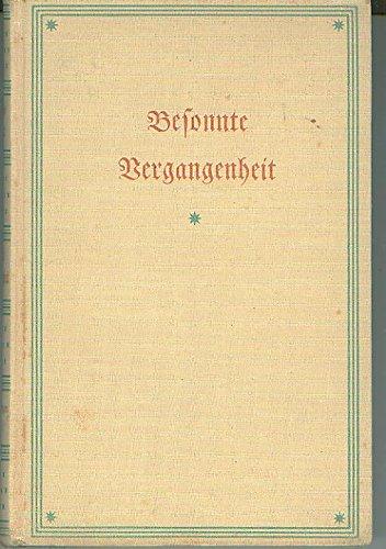 Carl Ludwig Schleich: Besonnte Vergangenheit - Lebenserinnerungen (1859-1919)