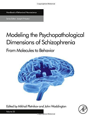 Modeling the Psychopathological Dimensions of Schizophrenia, Volume 23: From Molecules to Behavior (Handbook of Behavioral Neuroscience) (2016-01-19)