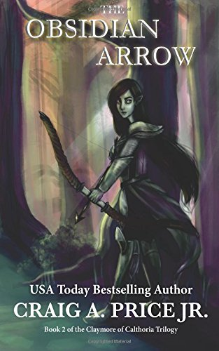 The Obsidian Arrow: Volume 2 (Claymore of Calthoria)