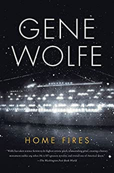 Home Fires by [Wolfe, Gene]