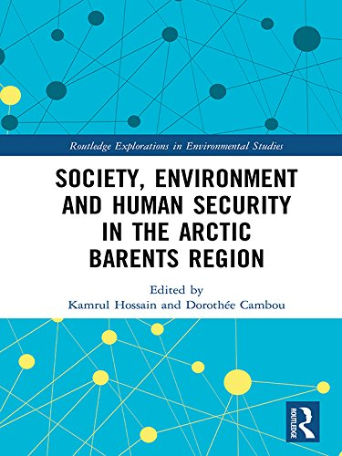 Society, Environment and Human Security in the Arctic Barents Region (Routledge Explorations in Environmental Studies)