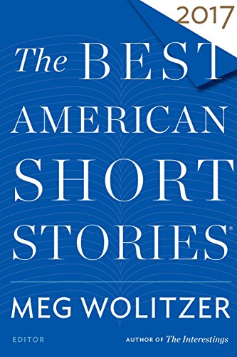 The Best American Short Stories 2017 (The Best American Series ®) (English Edition)