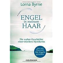 Engel in meinem Haar: Die wahre Geschichte einer irischen Mystikerin by Lorna Byrne (2014-10-20)