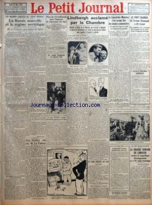 PETIT JOURNAL (LE) [No 23506] du 26/05/1927 - LES GRANDES ENQUETES DU PETIT JOURNAL - LA RUSSIE NOUVELLE ET LE REGIME SOVIETIQUE - L'OUVRIER RUSSE SOUTIEN DU REGIME PAR JACQUES LYON - AUX VERITES DE LA PALISSE PAR MONSIEUR DE LA PALISSE - PLUS DE 15 MILLIARDS POUR L'EMPRUNT DE CONVERSION CLOS HIER - L'ASSASSIN DU PRESIDENT DE LA REPUBLIQUE PORTUGAISE DEVIENT FOU - MLLE JANE MARNAC SE MARIAIT HIER - UN FAUX DENTISTE VENDAIT DES DENTS FAUSSES EN OR FAUX - LINDBERGH ACCLAME PAR LA CHAMBRE - BLERIO