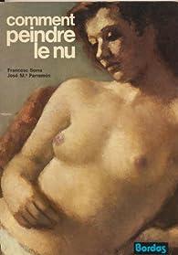 Comment peindre le nu par José María Parramón