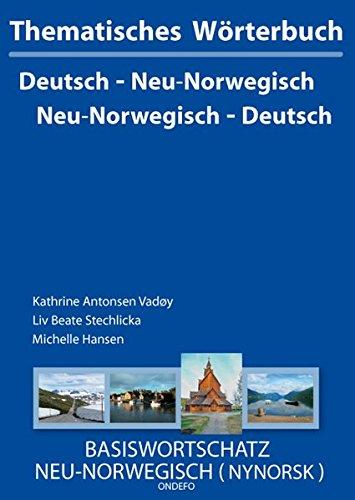 Thematisches Wörterbuch Neu-Norwegisch - Deutsch /Deutsch - Neu-Norwegisch: Basiswortschatz Norwegisch (Nynorsk)