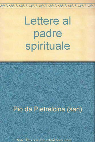 Lettere al padre spirituale (Epistolari) por Pio da Pietrelcina (san)