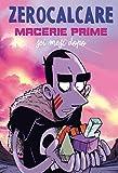 Macerie Prime - Sei Mesi Dopo