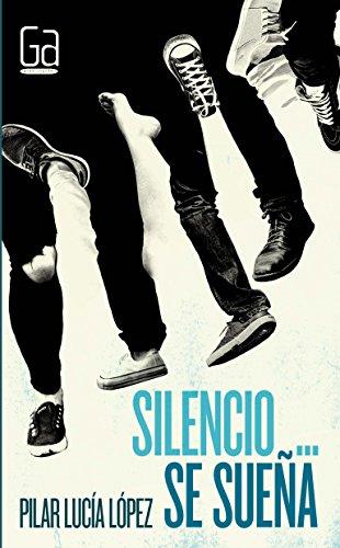 Silencio... se sueña (Gran angular) por Pilar Lucía López Jiménez