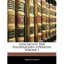Geschichte Der Italienischen Literatur, Volume 1
