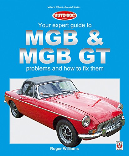 MGB & MGB GT - Your Expert Guide to Problems & How to Fix Them (Auto-Doc)