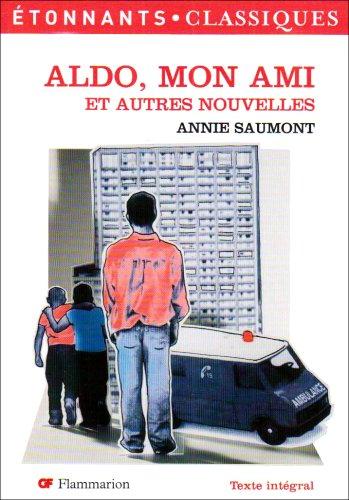 Aldo, mon ami - etonnants classiques - t141 (GF Etonnants classiques) por Annie Saumont