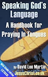 Speaking God's Language - A Guide To Speaking In Tongues