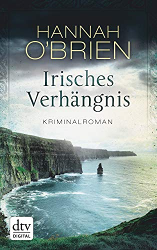 Irisches Verhängnis: Kriminalroman (Grace O'Malley 1)