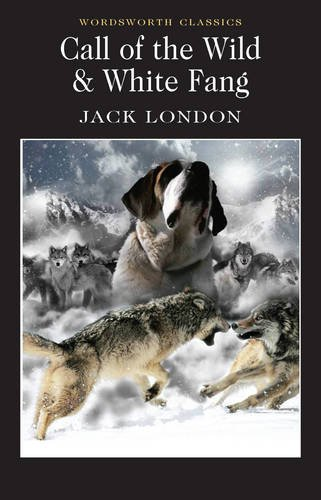 call-of-the-wild-white-fang-and-white-fang-wordsworth-classics