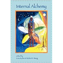 Internal Alchemy: Self, Society, and the Quest for Immortality