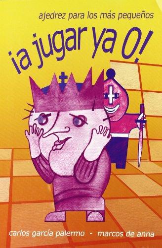 Descargar Libro ¡a jugar ya o! - ajedrez para los mas pequeños de Carlos Garcia Palermo
