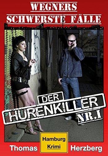 Buchseite und Rezensionen zu 'Der Hurenkiller (Wegners schwerste Fälle - 1. Teil): Hamburg Krimi' von Thomas Herzberg