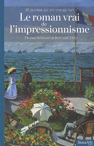 Le roman vrai de l'impressionisme : ...