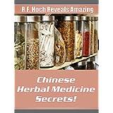 Chinese Herbal Medicine Secrets! (English Edition)