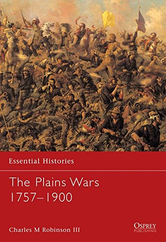 The Plains Wars 1757-1900 (Essential Histories, Band 59)
