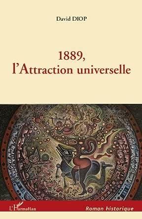 1889, l'Attraction universelle (Roman historique) eBook: DIOP, David:  Amazon.fr
