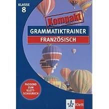 Grammatiktrainer kompakt: Französisch 8. Klasse