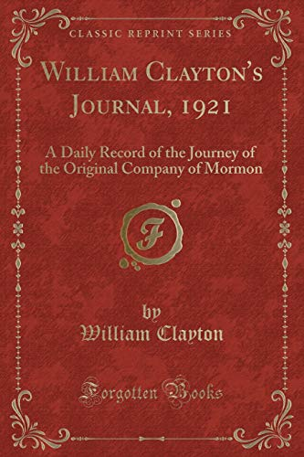 urnal, 1921: A Daily Record of the Journey of the Original Company of Mormon (Classic Reprint) ()