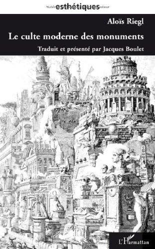 Le Culte moderne des monuments par Aloïs Riegl