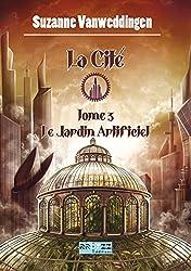 La Cité - T3 - Le Jardin Artificiel