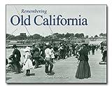 Remembering Old California by Nancy Hendrickson (2011-04-22)