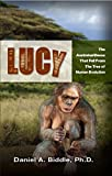 Lucy: The Australopithecus That Fell out of the Human Evolution Tree
