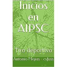 Inicios en AIPSC: Tiro deportivo