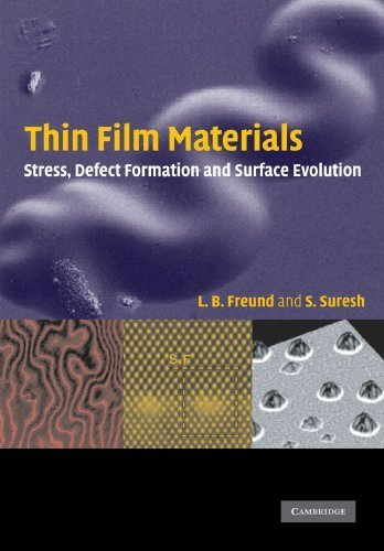 Thin Film Materials: Stress, Defect Formation and Surface Evolution by L. B. Freund (2009-01-19)