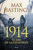 1914: El año de la catástrofe (Memoria Crítica)