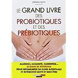 Le grand livre des probiotiques et des prébiotiques