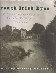 Through Irish Eyes, a Visual Companion to Angela McCourt's Ireland
