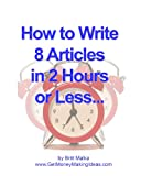 How To Write 8 Articles In Two Hours Or Less