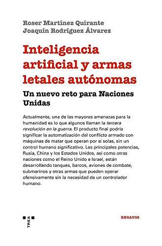 Inteligencia artificial y armas letales autónomas (Trea Ensayos)