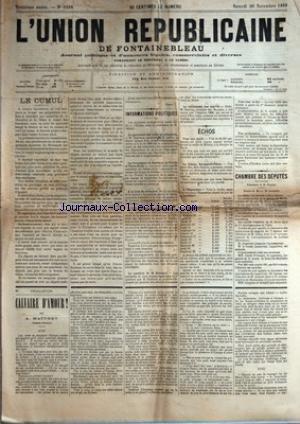 UNION REPUBLICAINE DE FONTAINEBLEAU (L') [No 1288] du 30/11/1889 - LE CUMUL PAR NEMO - INFORMATIONS POLITIQUES - LE PERSONNEL DES COURS ET TRIBUNAUX - LA COMPAGNIE DE BESSEGES, LA VOULTE ET TERRE-NOIRE - A LA COUR DE CASSATION - LE SYNDICAT DES FABRIQUANT DE SUCRE - LA QUESTION DE M. HUBBARD - LE RENDEMENT DES IMPOTS - ECHOS - POUR UNE MALLE - LA FEMME STRUGGLEFORLIFEUR - A L'EXPOSITION - C'EST BIEN LA FIN ! - UNE PROFANATION - CHAMBRE DES DEPUTES - CALVAIRE D'AMOUR ! PA