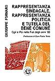 Rappresentanza sindacale, rappresentanza politica e tutela del bene comune: Cgil e Pci nella Fiat degli anni '80 (Saggi & Tesi)